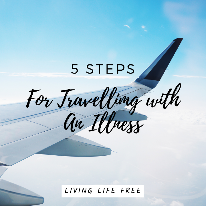 5 Tips for Travelling with an Illness