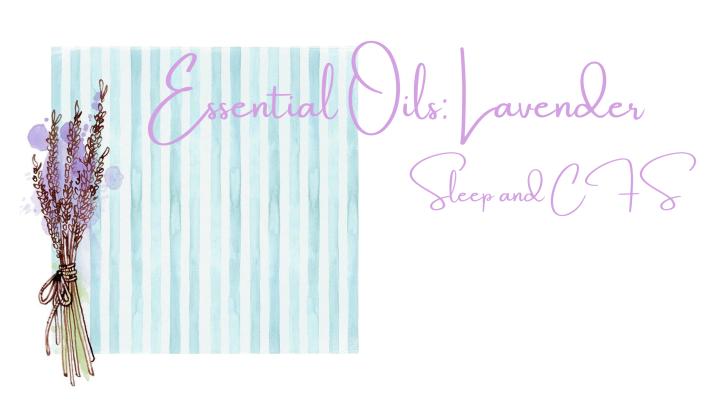 Essential Oils: Lavender Sleep andCFS