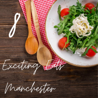 8 Exciting Eats- Manchester